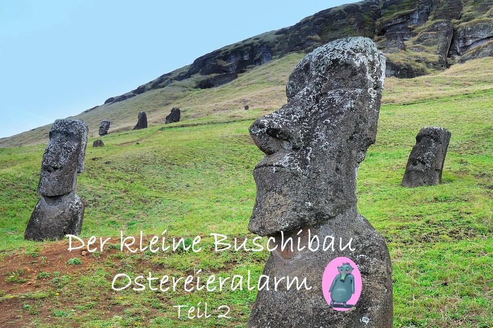 Skulpturen auf der Osterinsel und ein Buschibau